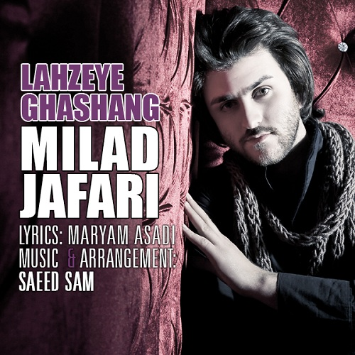 Milad Jafari – Lahzeye Ghashang