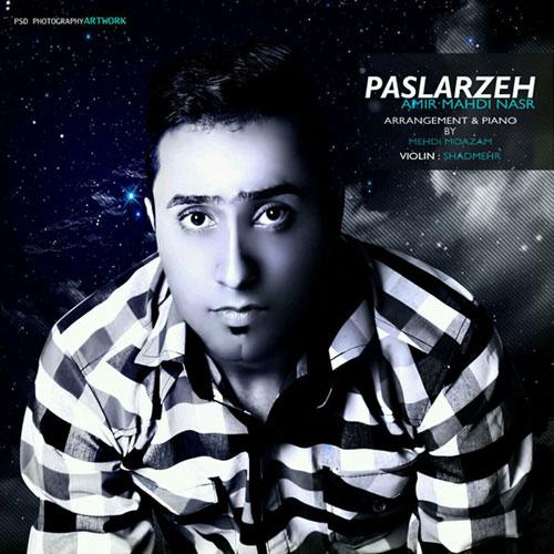 Amir Mahdi Nasr – Paslarzeh