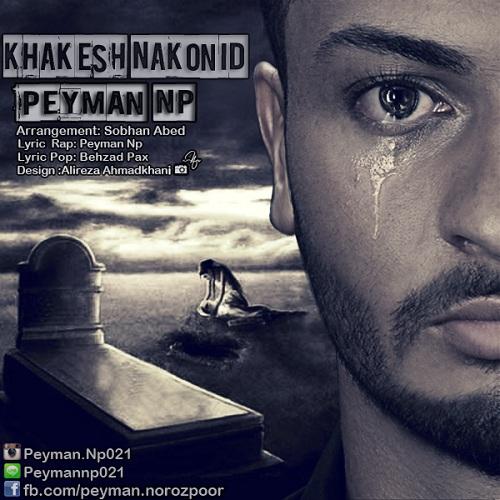 Peyman Np – Khakesh Nakonid