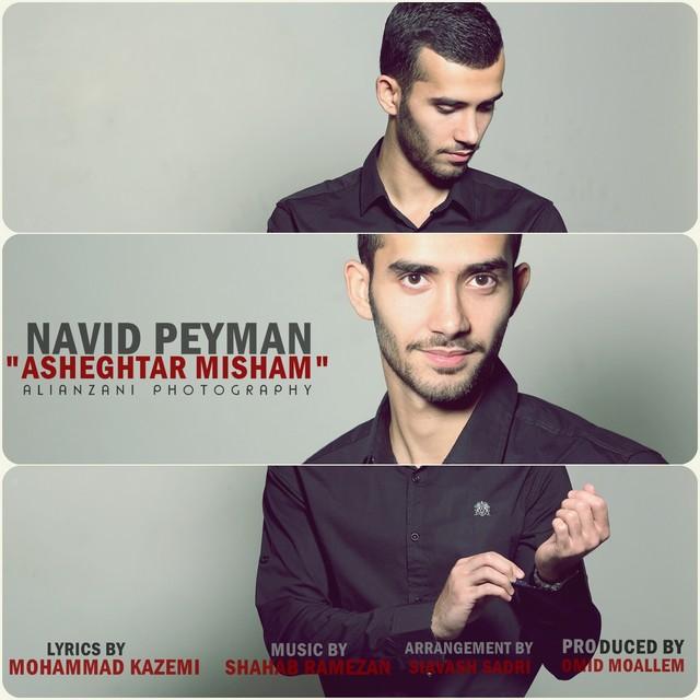 Navid Peyman – Asheghtar Misham