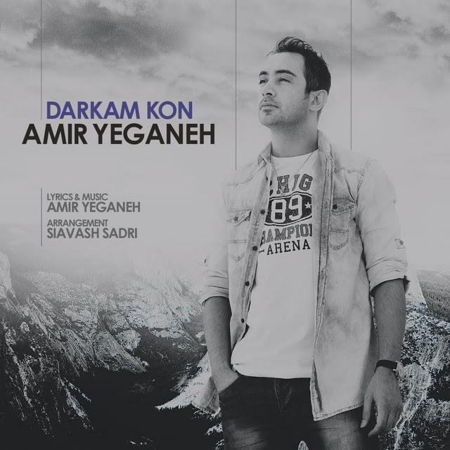 Amir Yeganeh – Darkam Kon