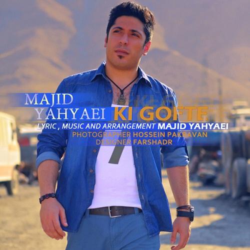 Majid Yahyaei – Ki Gofte