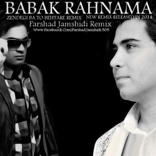 Babak Rahnama – Zendegi Ba To Behtare – Remix