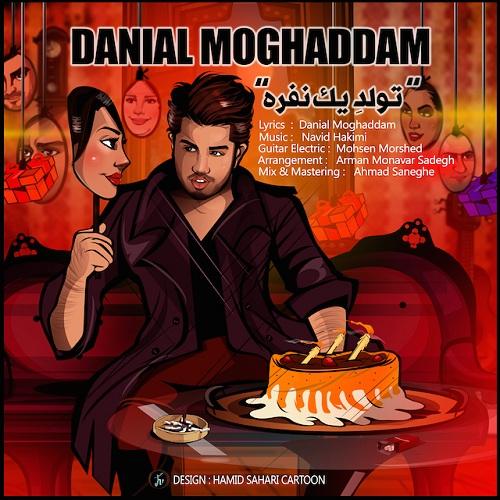 Danial Moghadam – Tavallode Yek Nafare