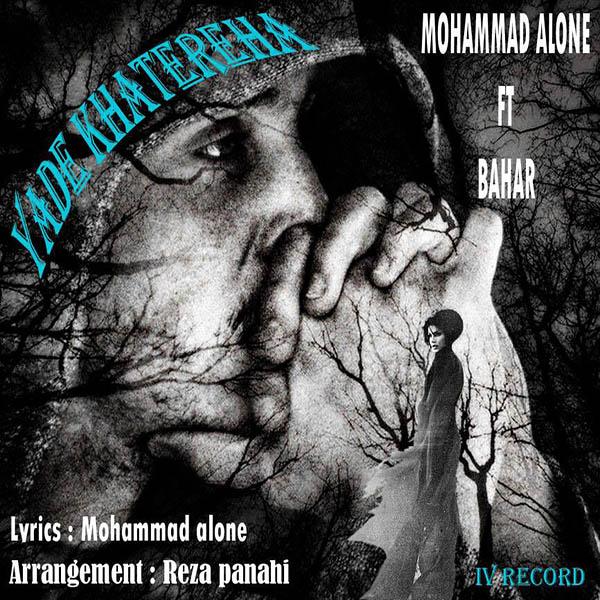 Mohammad Alone Ft. Bahar – Yade Khatereha
