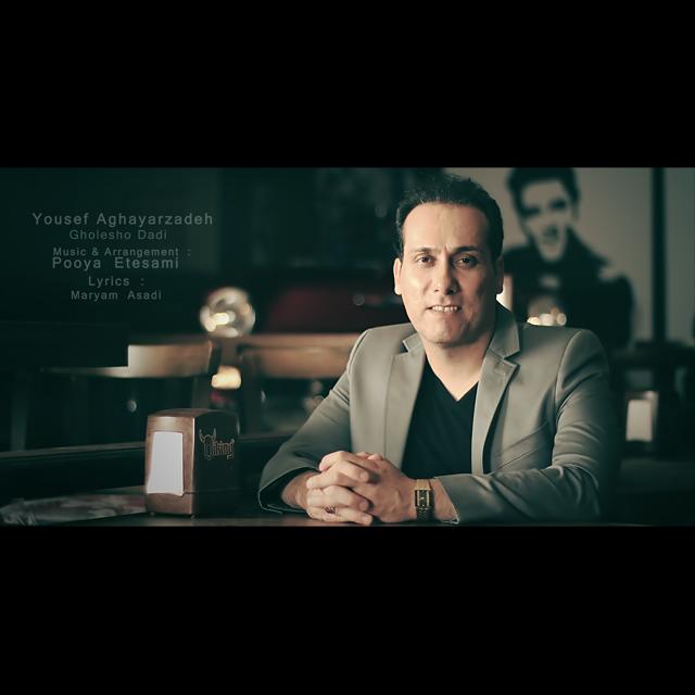 yousef Aghayarzadeh – Gholesho Dadi