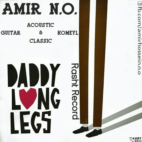 Amir N.O – Daddy Long Legs
