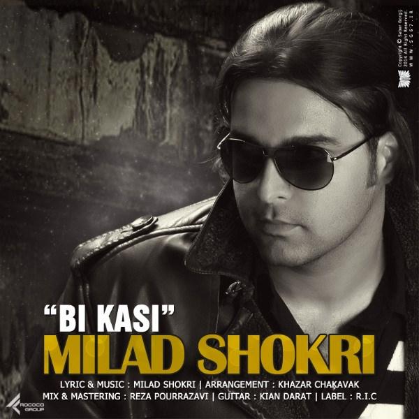 Milad Shokri – Bi Kasi