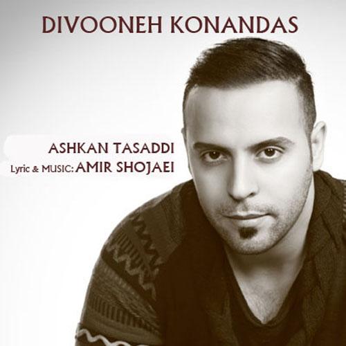 Ashkan Tasaddi – Divoone Konandas