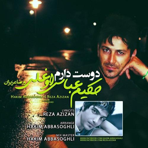 Hakim Abbasoghli & Reza Azizan – Dooset Daram