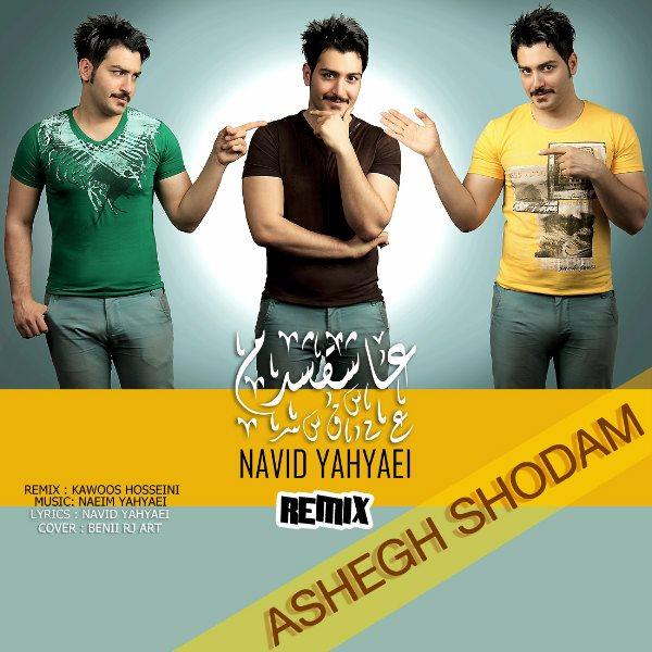 Navid Yahyaei – Ashegh Shodam Remix