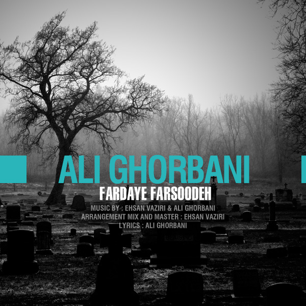 Ali Ghorbani – Fardaye Farsodeh