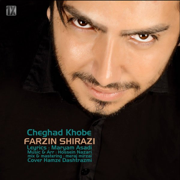 Farzin Shirazi – Cheghad Khobe