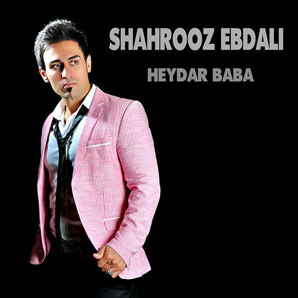 Shahrooz Ebdali – Heydar Baba