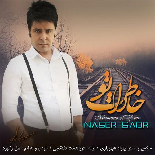 Naser Sadr – Khaterate To