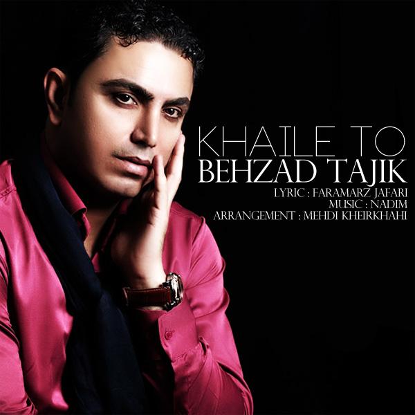 Behzad Tajik – Khaile To