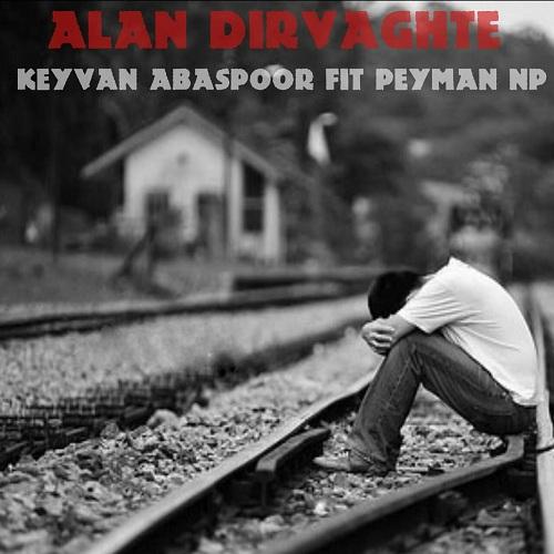 Keyvan Ft. Peyman Np – Alan Dir Vaghte