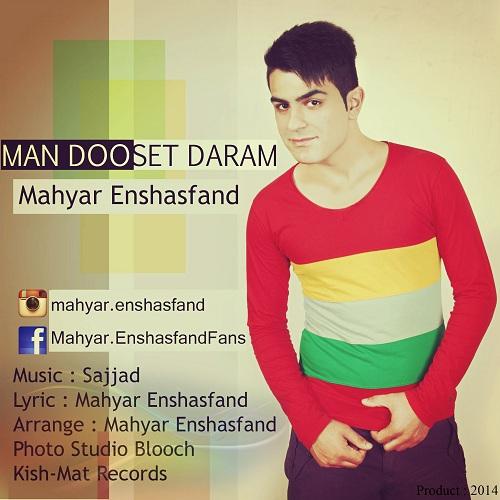 Mahyar Enshasfand – Man Dooset Daram