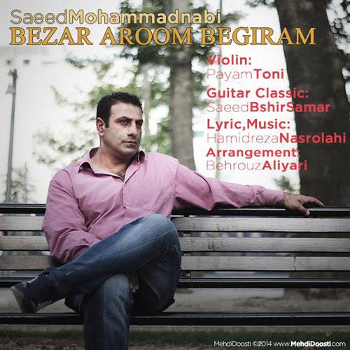 Saeed Mohammad Nabi – Bezar Aroom Begiram