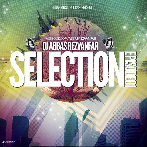 Dj Abbas Rezvanfar – Selection Vol Mix #001