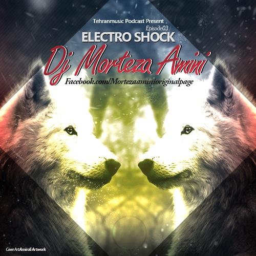 Dj Morteza Amini – Electro Shock #003