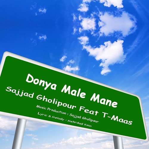 Sajjad Golipour Ft T-Maass – Donya Male Mane