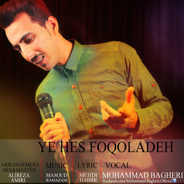 Mohammad Bagheri – Ye Hess Foqoladeh