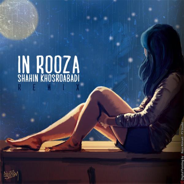 Shahin Khosroabadi – In Rooza Remix