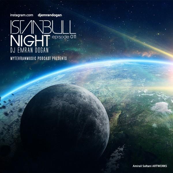 دانلود میکس جدید Dj Emran Dogan به نام Istanbul Night #011