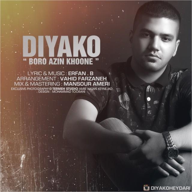 دانلود آهنگ جدید Diyako به نام برو ازاین خونه