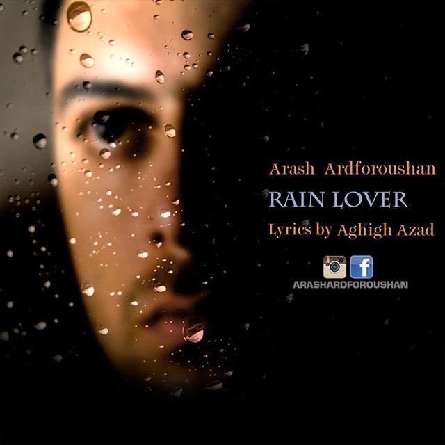 دانلود آهنگ جدید آرش آردفروشان به نام Rain Lover