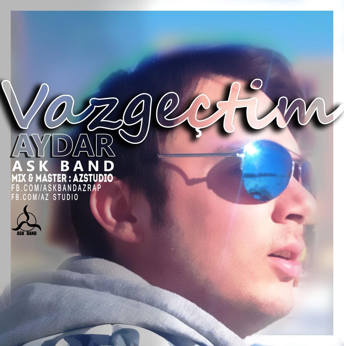 دانلود آهنگ جدید Aydar (Askband) به نام Vazgctim