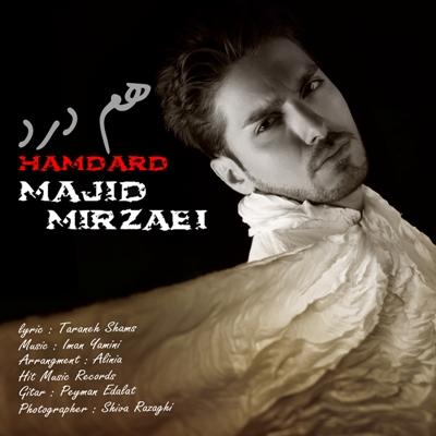 دانلود آهنگ جدید مجید میرزایی به نام همدرد