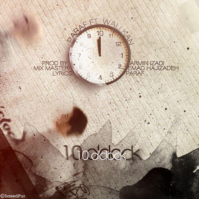 دانلود آهنگ جدید Paraf Ft Wallkan به نام 10 O'clock