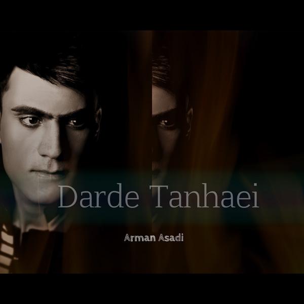 دانلود آهنگ جدید آرمان اسدی به نام درد تنهایی