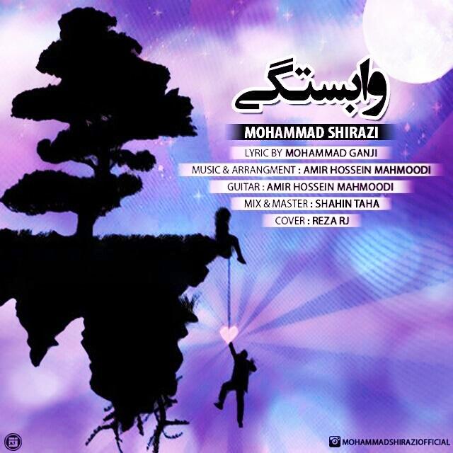 دانلود آهنگ جدید محمد شیرازی به نام وابستگی