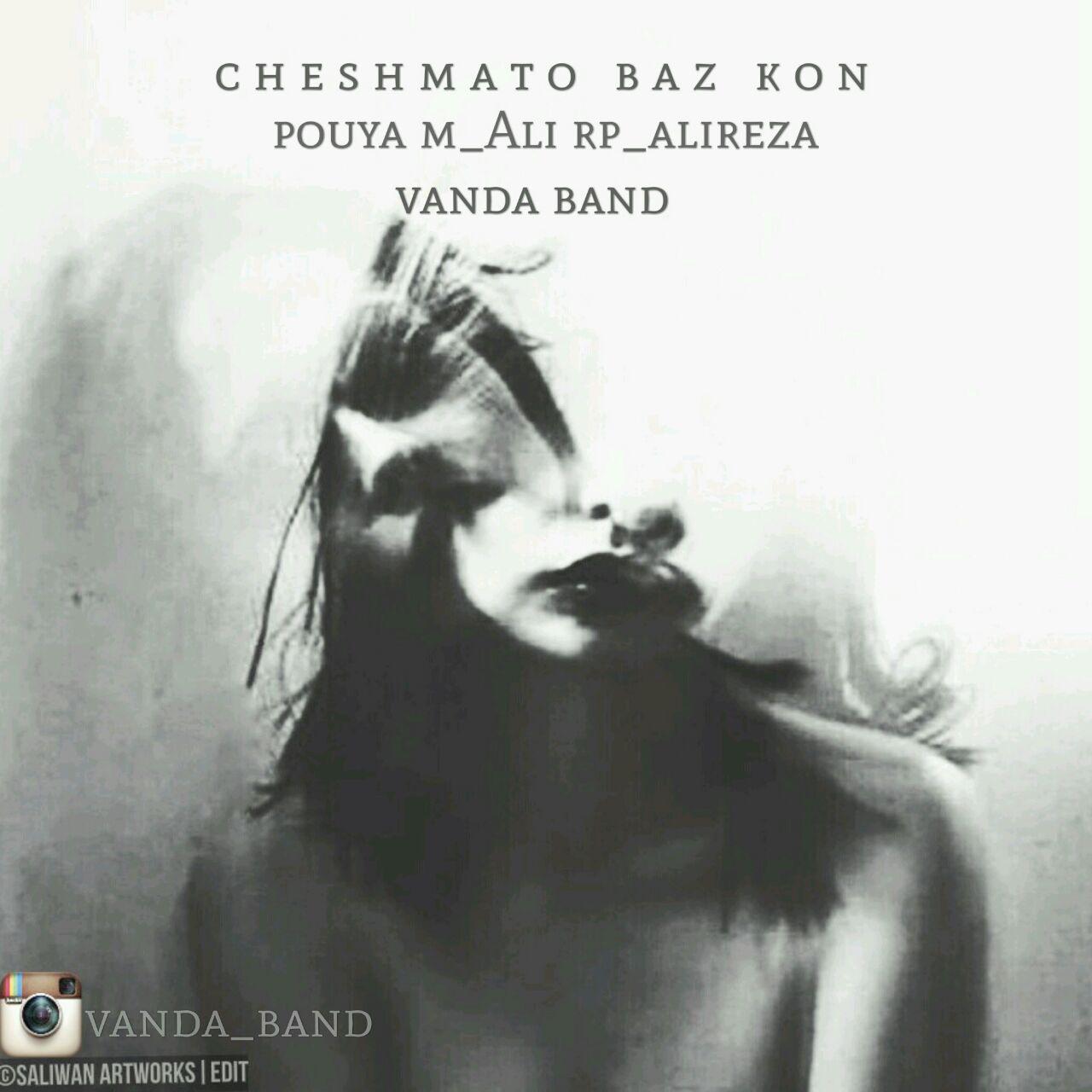 دانلود آهنگ جدید Vanda Band به نام چشاتو باز کن
