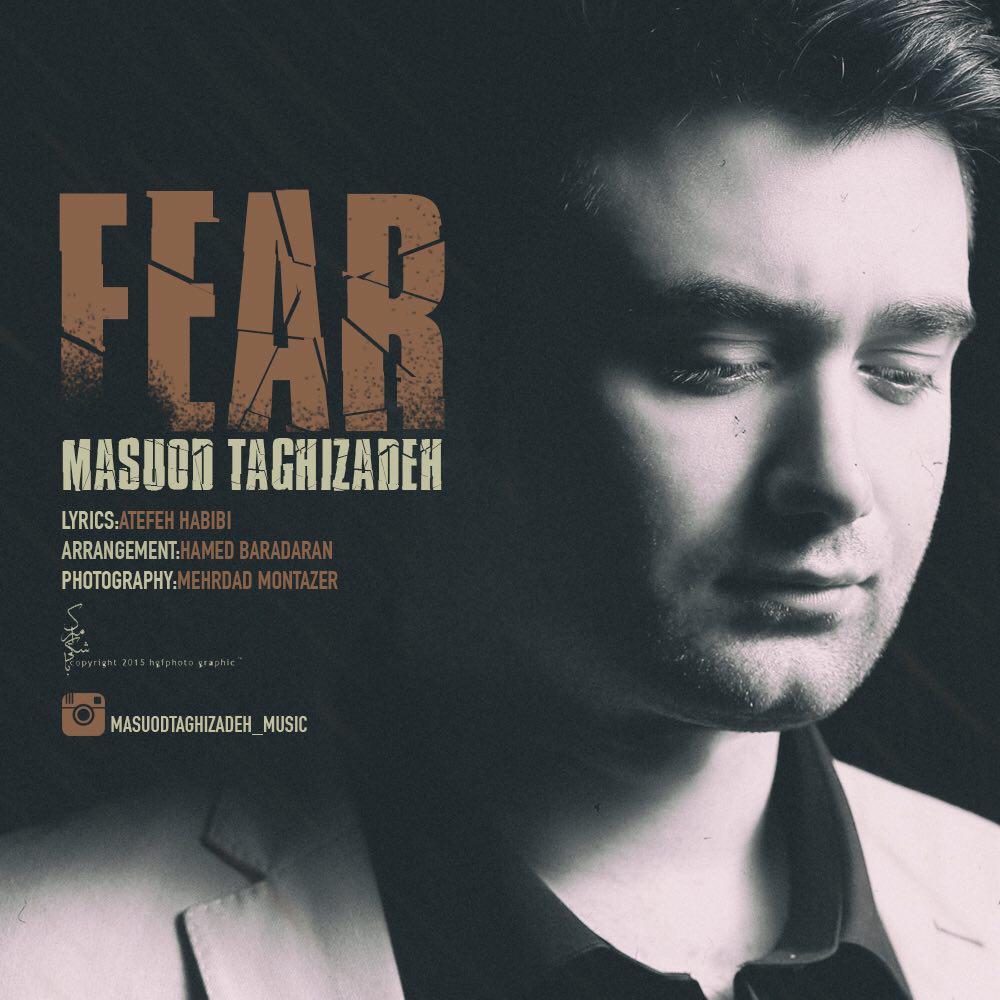 دانلود آهنگ جدید مسعود تقی زاده به نام ترس