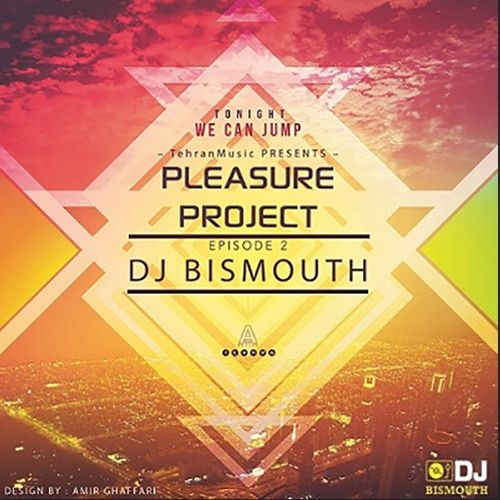 Dj Bismouth – Pleasure Project Episode #02