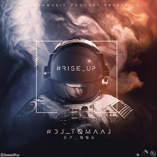 دانلود میکس جدید Dj Toomaj به نام Rise Up #006