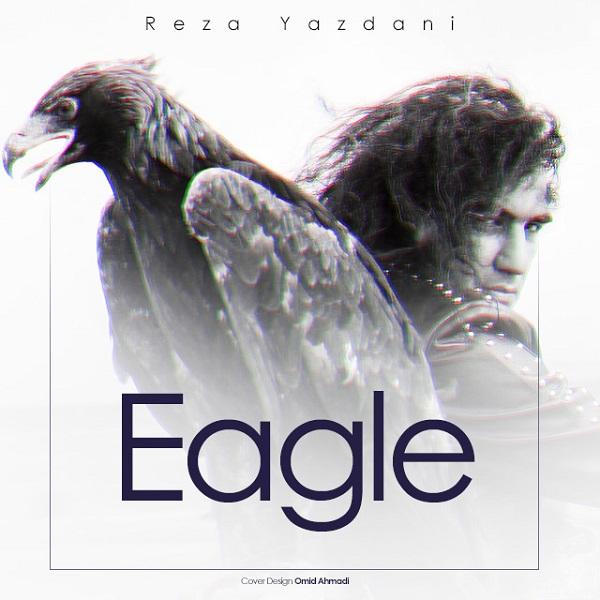 دانلود آهنگ جدید رضا یزدانی به نام عقاب