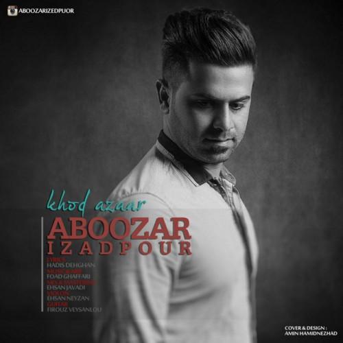 دانلود آهنگ جدید ابوذر ایزدپور به نام خود آزار
