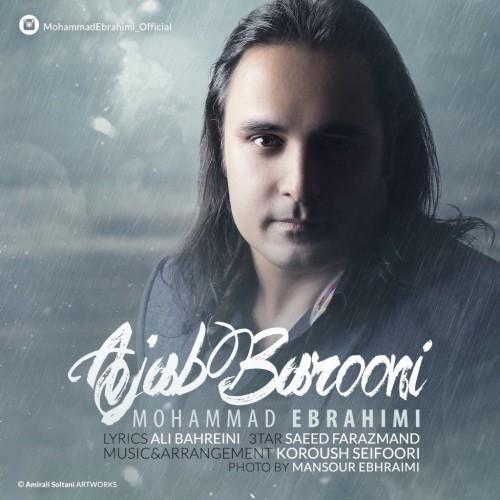 دانلود آهنگ جدید محمد ابراهیمی به نام عجب بارونیه