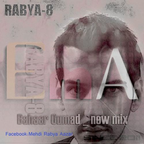 دانلود ورژن جدید آهنگ بهار اومد کاری از RABYA-8