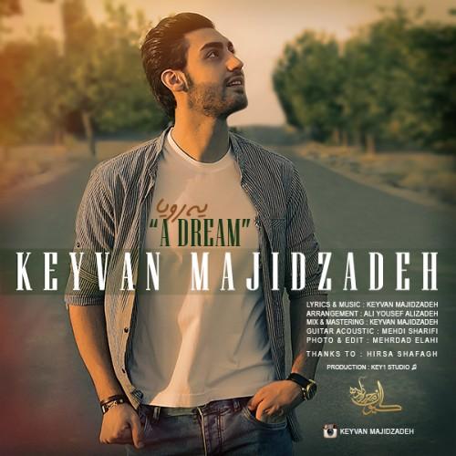 دانلود آهنگ جدید کیوان مجیدزاده به نام یه رویا
