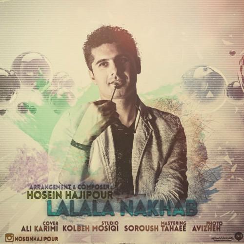 دانلود آهنگ جدید حسین حاجیپور به نام لالا نخواب