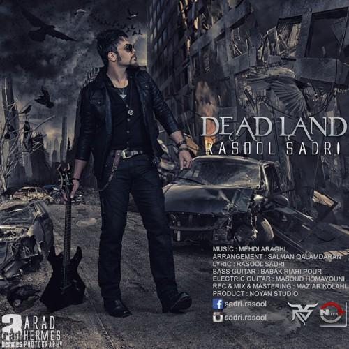 دانلود آهنگ جدید رسول صدری به نام Dead Land