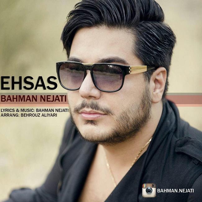 دانلود آهنگ جدید بهمن نجاتی به نام احساس