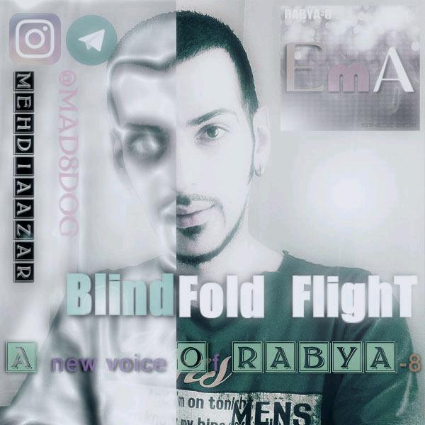 دانلود دکلمه جدید RABYA-8 بنام BlindFold Flight