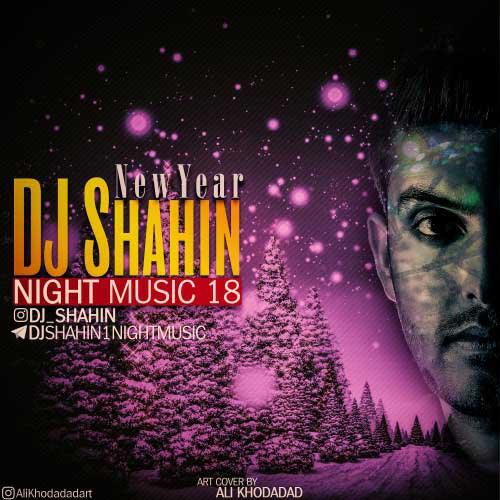 دانلود میکس جدید دی جی شاهین بنام Night Music 18